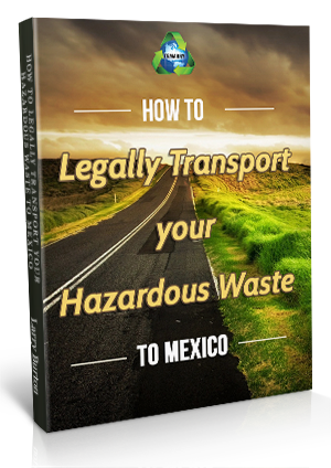 How-to-legally-transport-your-hazardous-waste-to-mexico